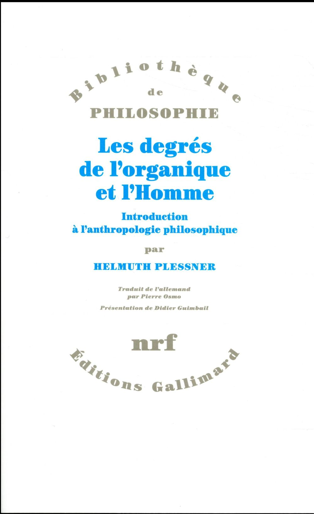 LES DEGRES DE L'ORGANIQUE ET L'HOMME   INTRODUCTION A L'ANTHROPOLOGIE PHILOSOPHIQUE